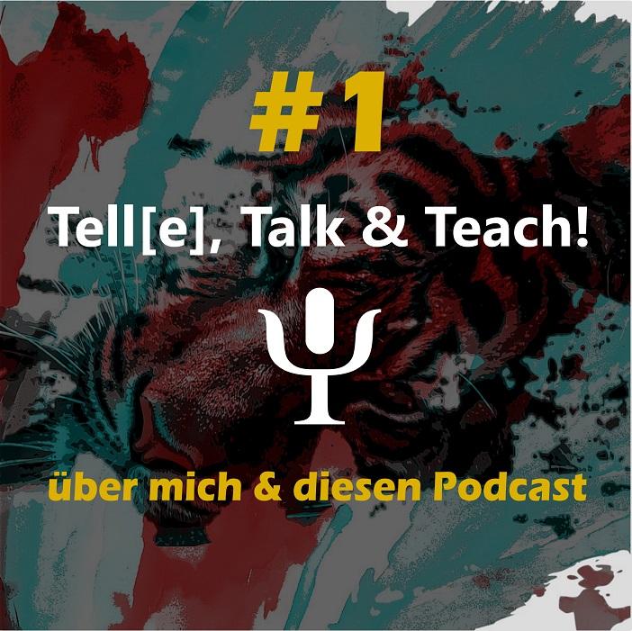 Tell[e], Talk & Teach #1 – über mich und diesen Podcast