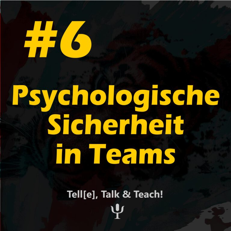 #6 Psychologische Sicherheit in Teams