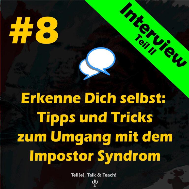 #8 Impostor Syndrom Teil 2: Erkenne Dich selbst